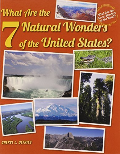 What Are the 7 Natural Wonders of the United States? (What Are the Seven Wonders of the World? (Enslow)) by Defries, Cheryl L. (2013) Library Binding