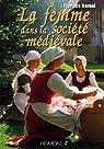 La femme dans la société médiéviale par Véniel