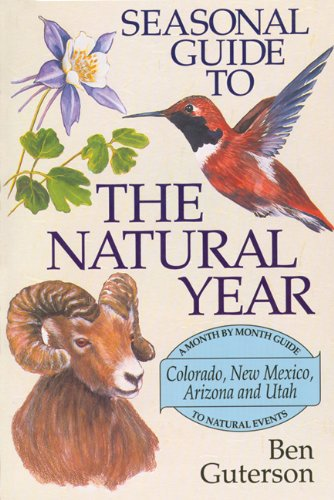 seasonal-guide-to-the-natural-year-a-month-by-month-guide-to-natural-events-colorado-new-mexico-arizona-and-utah-seasonal-guide-to-the-natural-year