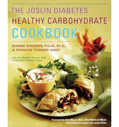 The Joslin Diabetes Healthy Carbohydrate Cookbook / Bonnie Sanders Polin and Frances Towner Giedt, with the Nutrition Services Staff at the Joslin Diabetes Center ; Foreword by Alan C. Moses (Paperback) - Common