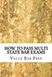 How To Pass Multi State Bar Exams: Pick The Correct MBE Answer 100%