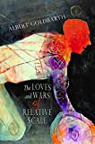 img - for The Loves and Wars of Relative Scale: Poems book / textbook / text book