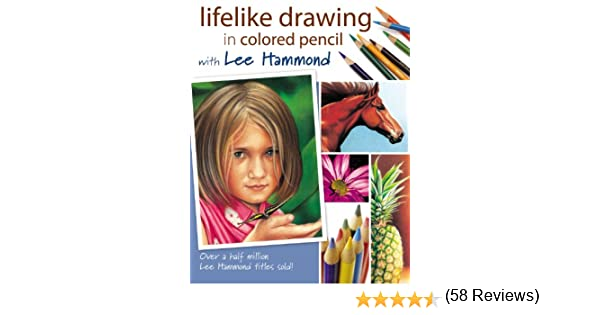 Lifelike drawing in colored pencil with lee hammond kindle lifelike drawing in colored pencil with lee hammond kindle edition by lee hammond arts photography kindle ebooks amazon fandeluxe Choice Image