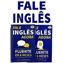Fale Inglês Agora 1 & 2: Inglês Fluente e Confiante Em 6 Meses: (2 em 1) (Portuguese Edition)