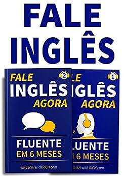 Fale Inglês Agora 1 & 2: Inglês Fluente e Confiante Em 6 Meses: (2 em 1) por [Johnson, Rich]