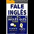 Fale Inglês Agora 1 & 2: Inglês Fluente e Confiante Em 6 Meses: (2 em 1)