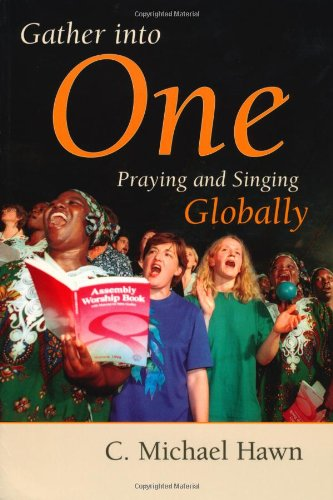 Download Gather Into One: Praying and Singing Globally (Calvin Institute of Christian Worship Liturgical Studies Series) ebook