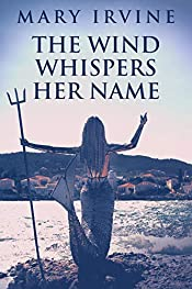 The Wind Whispers Her Name: Love And Mystery On A Greek Island