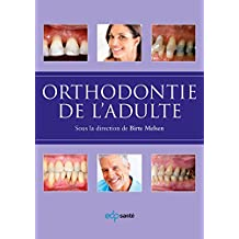 Orthodontie de l'adulte (DENTAIRE HORS C) (French Edition)