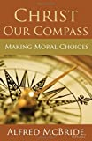 Christ Our Compass, Alfred McBride, 1616367113