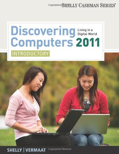 Discovering Computers 2011: Introductory (Available Titles Skills Assessment Manager (SAM) - Office 2007)