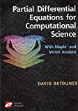 img - for Partial Differential Equations for Computational Science: With Maple  and Vector Analysis (1375) book / textbook / text book