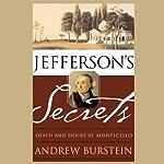 Jefferson's Secrets: Death And Desire at Monticello   Andrew Burstein