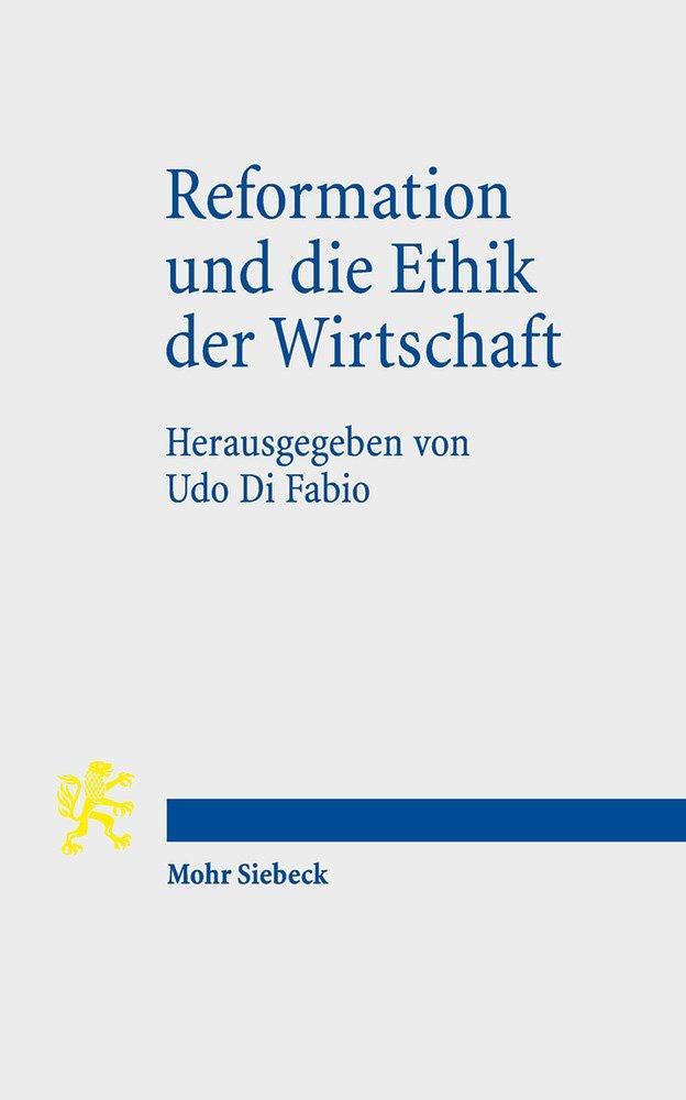 Download Reformation Und Die Ethik Der Wirtschaft (German Edition) ebook