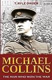 Michael Collins: Man Who Won The War