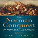 The Norman Conquest: The Battle of Hastings and the Fall of Anglo-Saxon England Audiobook by Marc Morris Narrated by Frazer Douglas