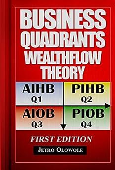 Business Quadrants Wealthflow Theory by [Olowole, Jetro]