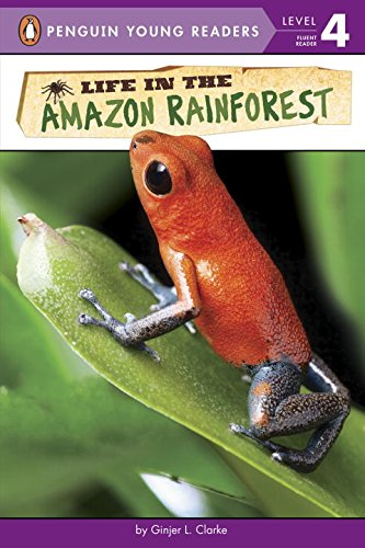Life In The Amazon Rainforest  Penguin Young Readers  Level 4