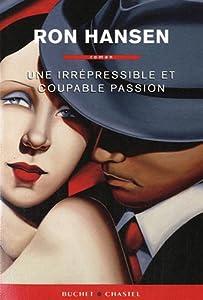 vignette de 'Une irrépressible et coupable passion (Ron Hansen)'
