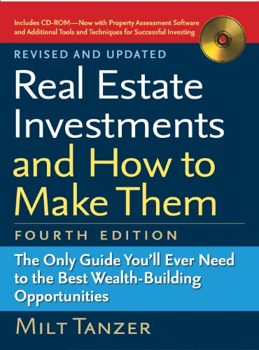 Real Estate Investments and How to Make Them (Fourth Edition): The Only Guide You'll Ever Need to the Best Wealth-Building Opportunities (Best Real Estate Investment Opportunities)