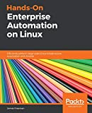 Hands-On Enterprise Automation on Linux: Efficiently perform large-scale Linux infrastructure automation with Ansible