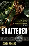 Front cover for the book Shattered by Kevin Hearne