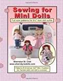 Sewing for Mini Dolls: Full sized patterns for 6.5 inch mini doll outfits