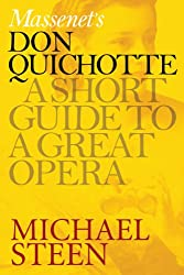 Jules Massenet's Don Quichotte: A Short Guide To A Great Opera