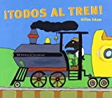 img - for Todos Al Tren!/ Everyone to the Train (Spanish Edition) book / textbook / text book
