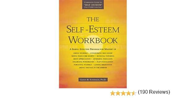 The Self-Esteem Workbook: Glenn R. Schiraldi: 8601419209941 ...