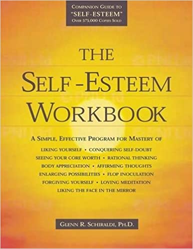 The Self-Esteem Workbook: Glenn R. Schiraldi: 8601419209941 ...