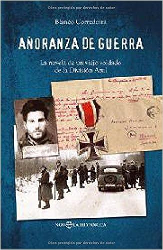 Añoranza de Guerra (Novela Historica(la Esfera)): Amazon.es: Blanco Corredoira: Libros