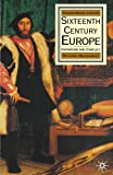 img - for Sixteenth Century Europe: Expansion and Conflict (Palgrave History of Europe) book / textbook / text book