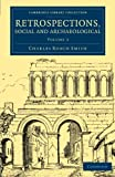 img - for Retrospections, Social and Archaeological (Cambridge Library Collection - Archaeology) (Volume 3) book / textbook / text book