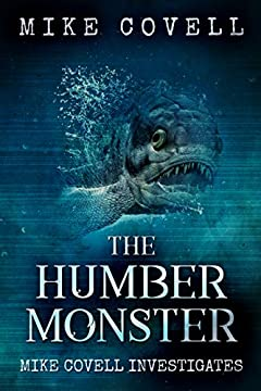 The Humber Monster (Mike Covell Investigates Book 7)