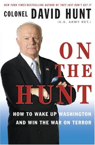 On the Hunt: How to Wake Up Washington and Win the War on Terror