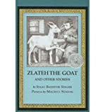 Zlateh the Goat and Other Stories, Isaac Bashevis Singer, 0060256982