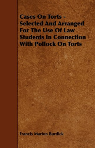 Download Cases On Torts - Selected And Arranged For The Use Of Law Students In Connection With Pollock On Torts PDF