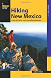 Hiking New Mexico: A Guide To 95 Of The State's Greatest Hiking Adventures (State Hiking Guides Series)