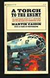 A Torch to the Enemy by Martin Caidin front cover