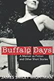 img - for Buffalo Days: A Memoir as Fiction and Other Short Stories book / textbook / text book