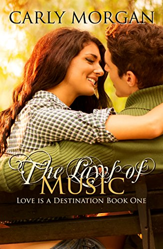 The Laws of Music (Love is a Destination Book 1) by [Morgan, Carly, Workman, RaShelle]