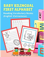 Baby Bilingual First Alphabet Reading Vocabulary Books (English Vietnamese): 100+ Learning ABC frequency visual dictionary flash card games Bahasa Anh-việt language. Tracing workbook plus picture coloring pages for toddler preschoolers kindergarten ESL ki