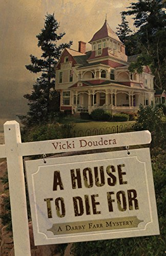 A House to Die For (A Darby Farr Mystery Book 1)