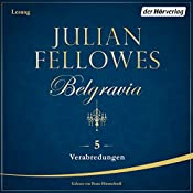 Verabredungen (Belgravia 5) | Julian Fellowes