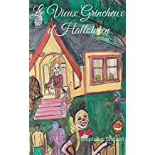 Le Vieux Grincheux d'Halloween (French Edition)
