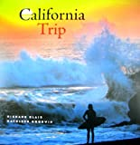 California Trip, Richard Blair and Kathleen Goodwin, 0967152739