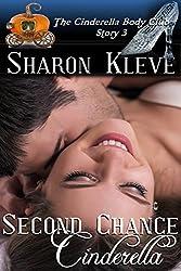 Second Chance Cinderella (The Cinderella Body Club Book 3)