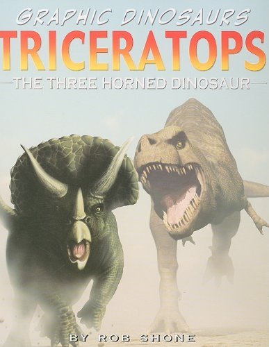 Read Online Triceratops: The Three Horned Dinosaur (Graphic Dinosaurs (Paper)) pdf