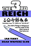 img - for THIRD REICH - Swastikas were S letters for SOCIALIST - the USA's Pledge of Allegiance was the origin of Hitler salutes & Nazi behavior book / textbook / text book